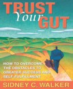 Trust Your Gut by Sales Coach Sidney C. Walker